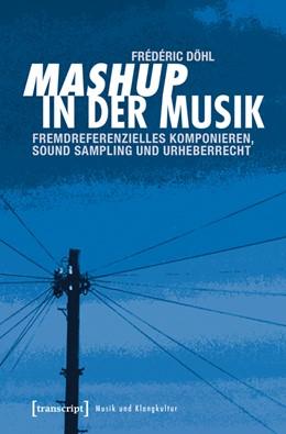 Abbildung von Döhl | Mashup in der Musik | 1. Auflage | 2016 | 19 | beck-shop.de
