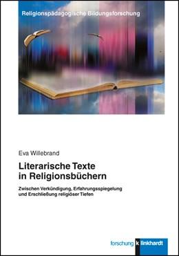 Abbildung von Willebrand   Literarische Texte in Religionsbüchern   2016   Zwischen Verkündigung, Erfahru...
