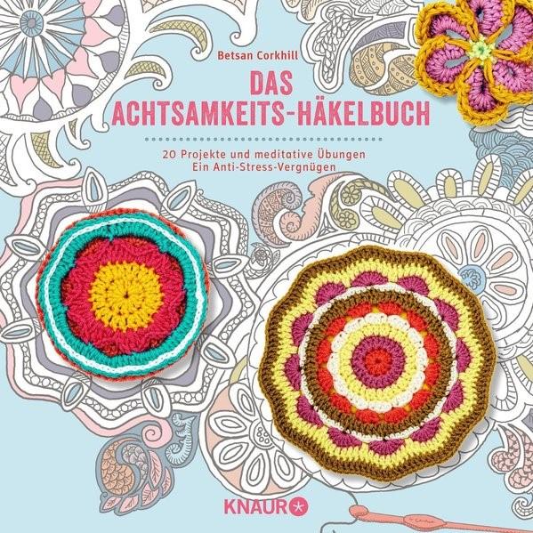 Das Achtsamkeits-Häkelbuch, 2016 | Buch (Cover)