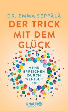 Abbildung von Seppälä | Der Trick mit dem Glück | 1. Auflage | 2016 | beck-shop.de