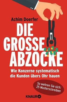 Abbildung von Doerfer   Die große Abzocke   2016   Wie Konzerne systematisch die ...