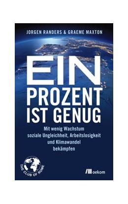 Abbildung von Randers / Maxton   Ein Prozent ist genug   1. Auflage   2016   beck-shop.de