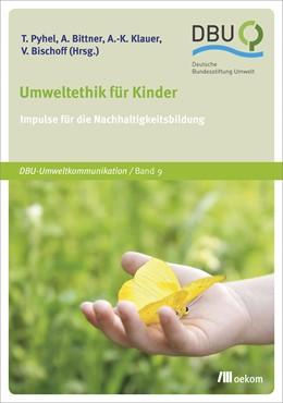 Abbildung von Pyhel / Bittner | Umweltethik für Kinder | 1. Auflage | 2017 | beck-shop.de