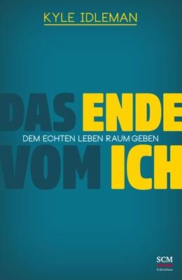 Abbildung von Idleman   Das Ende vom Ich   1. Auflage   2016   beck-shop.de