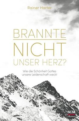 Abbildung von Harter | Brannte nicht unser Herz? | 1. Auflage | 2016 | beck-shop.de