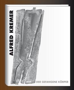 Abbildung von Kremer / van de Loo   Der gefangene Körper   2016   Ein Werkbuch