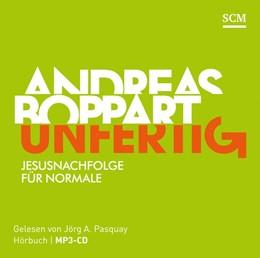 Abbildung von Boppart | Unfertig - Hörbuch (MP3) | 2016 | Jesusnachfolge für Normale