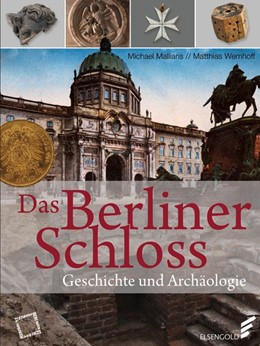 Abbildung von Wemhoff / Malliaris | Das Berliner Schloss | 1. Auflage | 2016 | beck-shop.de