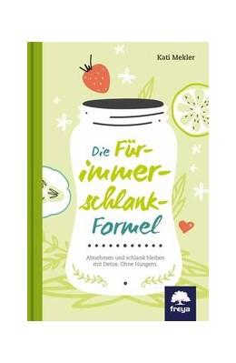 Abbildung von Mekler | Die Für-immer-schlank-Formel | 2016 | Abnehmen und schlank bleiben m...