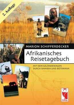 Abbildung von Schifferdecker | Afrikanisches Reisetagebuch | 3. Auflage | 2016 | Mit dem Geländewagen durch Nam...