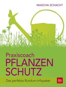 Abbildung von Schacht | Praxiscoach Pflanzenschutz | 2016 | Das perfekte Rundum-Infopaket