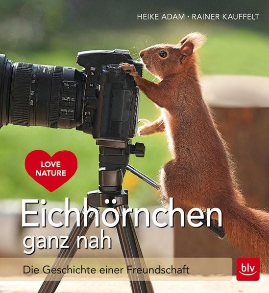 Eichhörnchen ganz nah   Adam / Kauffelt   Nachdruck, 2016   Buch (Cover)