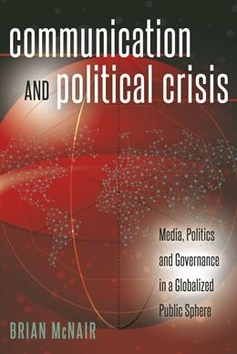 Abbildung von McNair | Communication and Political Crisis | 2016 | Media, Politics and Governance... | 16