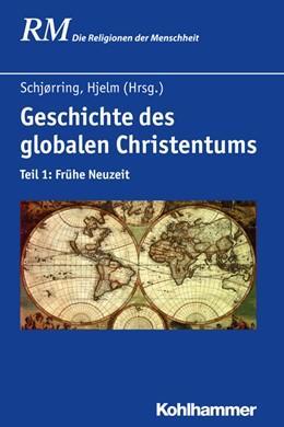 Abbildung von Schjørring / Hjelm | Geschichte des globalen Christentums | 2017 | Teil 1: Frühe Neuzeit | 32