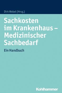 Abbildung von Webel | Sachkosten im Krankenhaus - Medizinischer Sachbedarf | 1. Auflage | 2017 | beck-shop.de