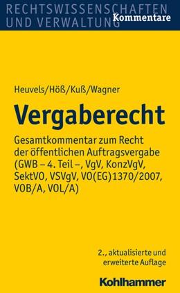 Abbildung von Heuvels / Höß / Kuß / Wagner | Vergaberecht | 2., aktualisierte und erweiterte Auflage | 2020 | Gesamtkommentar zum Recht der ...