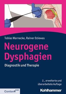 Abbildung von Warnecke / Dziewas   Neurogene Dysphagien   2., überarbeitete und erweiterte Auflage   2018   Diagnostik und Therapie