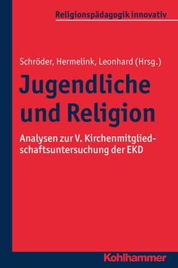 Abbildung von Schröder / Hermelink / Leonhard | Jugendliche und Religion | 2017 | Analysen zur V. Kirchenmitglie... | 13