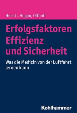 Abbildung von Hinsch / Hogan / Olthoff   Erfolgsfaktoren Effizienz und Sicherheit   2016   Was die Medizin von der Luftfa...
