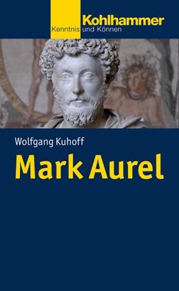 Abbildung von Kuhoff | Mark Aurel | 2019 | Kaiser, Denker, Kriegsherr