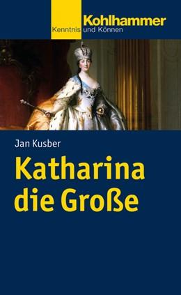 Abbildung von Kusber | Katharina die Große | 2020
