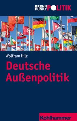 Abbildung von Hilz | Deutsche Außenpolitik | 1. Auflage | 2017 | beck-shop.de