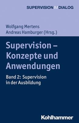 Abbildung von Mertens / Hamburger | Supervision - Konzepte und Anwendungen | 2016 | Band 2: Supervision in der Aus...