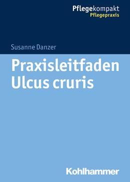 Abbildung von Danzer / Kruschwitz   Praxisleitfaden Ulcus cruris   1. Auflage   2021   beck-shop.de