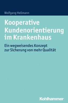 Abbildung von Hellmann   Kooperative Kundenorientierung im Krankenhaus   1. Auflage   2017   beck-shop.de