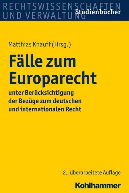 Fälle zum Europarecht | Knauff (Hrsg.) | 2., überarbeitete Auflage, 2017 | Buch (Cover)