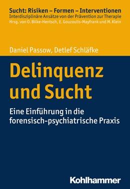 Abbildung von Passow / Schläfke | Forensisch-psychiatrische Aspekte der Sucht | 1. Auflage | 2017 | beck-shop.de
