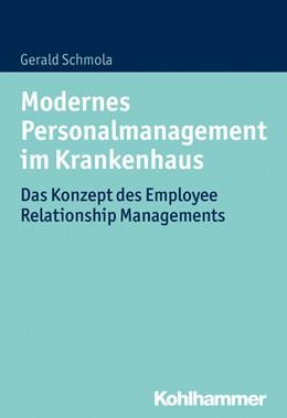 Abbildung von Schmola | Modernes Personalmanagement im Krankenhaus | 2016 | Das Konzept des Employee Relat...
