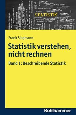 Abbildung von Siegmann | Statistik verstehen, nicht rechnen | 1. Auflage | 2016 | beck-shop.de