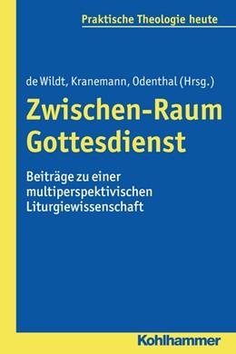 Abbildung von Kranemann / Odenthal / de Wildt | Zwischen-Raum Gottesdienst | 2016 | Beiträge zu einer multiperspek... | 144
