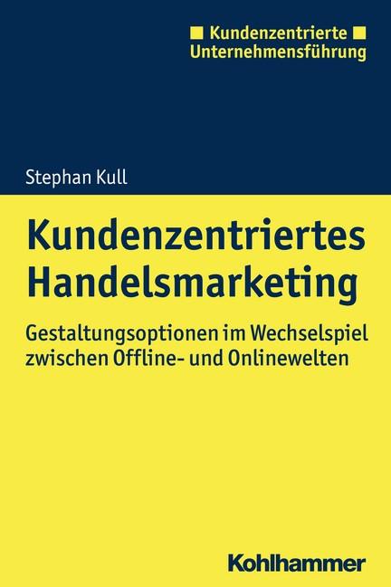 Kundenzentriertes Handelsmarketing | Kull, 2018 | Buch (Cover)