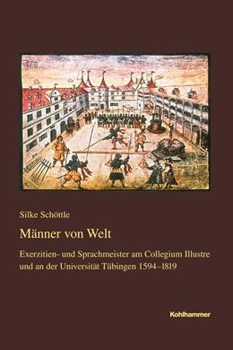 Abbildung von Schöttle | Männer von Welt | 2016 | Exerzitien- und Sprachmeister ... | 209