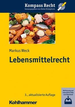 Abbildung von Weck   Lebensmittelrecht   3., aktualisierte Auflage   2017