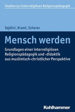 Abbildung von Kraml / Scharer / Sejdini | Mensch werden | 2017 | Grundlagen einer interreligiös... | 1