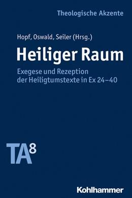 Abbildung von Hopf / Oswald / Seiler   Heiliger Raum   2016   Exegese und Rezeption der Heil...   8