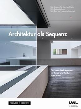 Abbildung von LWL-Museum für Kunst und Kultur / LWL-Kulturabteilung | Architektur als Sequenz | 1. Auflage | 2017 | beck-shop.de