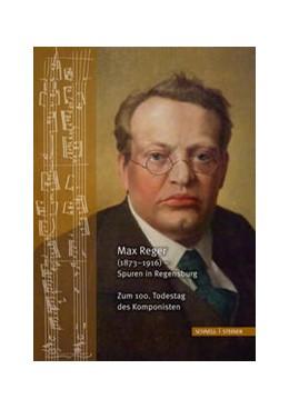 Abbildung von Haberl / Dittrich | Max Reger (1873–1916) – Spuren in Regensburg. Zum 100. Todestag des Komponisten | 1. Auflage | 2016 | 36 | beck-shop.de