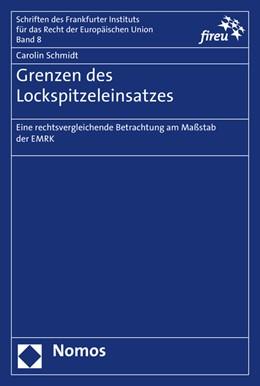 Abbildung von Schmidt   Grenzen des Lockspitzeleinsatzes   2016   Eine rechtsvergleichende Betra...