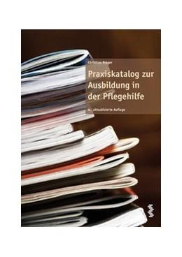 Abbildung von Prager   Praxiskatalog zur Ausbildung in der Pflegehilfe   2016