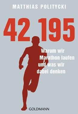 Abbildung von Politycki | 42,195 - Warum wir Marathon laufen und was wir dabei denken | 2017