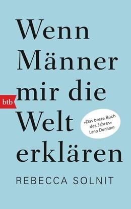 Abbildung von Solnit | Wenn Männer mir die Welt erklären | 1. Auflage | 2017 | beck-shop.de