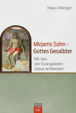 Abbildung von Wengst | Mirjams Sohn - Gottes Gesalbter | 1. Auflage | 2016 | beck-shop.de