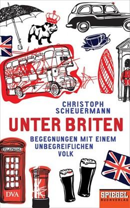 Abbildung von Scheuermann | Unter Briten | 2016 | Begegnungen mit einem unbegrei...