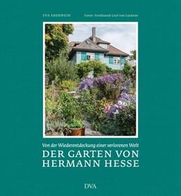 Abbildung von Eberwein | Der Garten von Hermann Hesse | 1. Auflage | 2016 | beck-shop.de