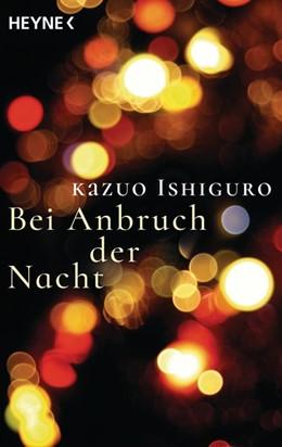 Abbildung von Ishiguro | Bei Anbruch der Nacht | 1. Auflage | 2016 | beck-shop.de