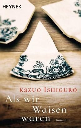 Abbildung von Ishiguro | Als wir Waisen waren | 1. Auflage | 2016 | beck-shop.de